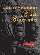 Contemporary Black biography. : Volume 33 profiles from the international Black community