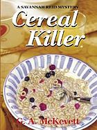 Cereal killer : a Savannah Reid mystery