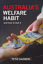 Australia's welfare habit : and how to kick it