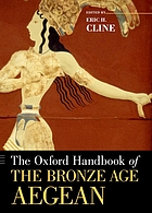 The Oxford handbook of the Bronze Age Aegean (ca. 3000-1000 BC)