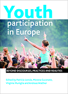 Youth participation in Europe : beyond discourses, practices and realities
