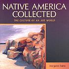 Native America collected : the culture of an art world