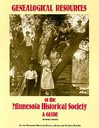 Genealogical resources of the Minnesota Historical Society : a guide
