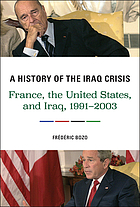 A history of the Iraq crisis : France, the United States, and Iraq, 1991-2003