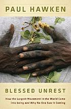 Blessed unrest : how the largest movement in the world came into being, and why no one saw it coming