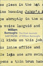 Last words : the journal of the last months of William Burroughs' life