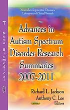 Advances in autism spectrum disorder research : summaries, 2007-2011