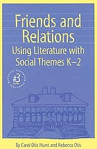 Friends and relations : using literature with social themes K-2