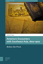 America's encounters with Southeast Asia, 1800 to 1900 : before the pivot