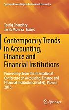 Contemporary trends in accounting, finance and financial institutions : proceedings from the International Conference on Accounting, Finance and Financial Institutions (ICAFFI), Poznan 2016