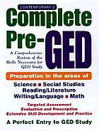 Contemporary's complete pre-GED : a comprehensive review of the skills necessary for GED study