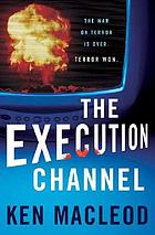 The Execution channel : the war on terror is over. terror won.