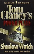 Tom Clancy's power plays : shadow watch