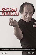 Beyond kung fu : breaking an opponent's power through relaxed tension