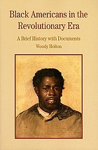 Black Americans in the revolutionary era : a brief history with documents