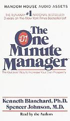 The one minute manager : the quickest way to increase your prosperity