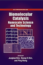 Biomolecular catalysis : nanoscale science and technology
