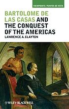 Bartolomé de las Casas and the conquest of the Americas