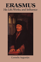 Erasmus : his life, works, and influence