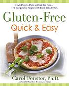 Gluten-free quick & easy : from prep to plate without the fuss : 200+ recipes for people with food sensitivities
