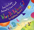 Where do balloons go? : an uplifting mystery