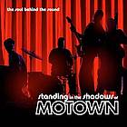 Standing in the shadows of Motown : original motion picture soundtrack.