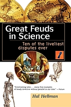 Great feuds in science : ten of the liveliest disputes ever