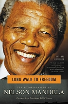 Long walk to freedom : the autobiography of Nelson Mandela.