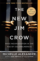 New jim crow : mass incarceration in the age of colorblindness.