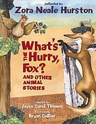 What's the hurry, Fox? : and other animal stories