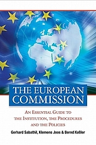 The European Commission : an essential guide to the institution, the procedures and the policies