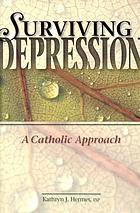 Surviving depression : a Catholic approach