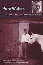 Pure Waters : Frank Waters and the quest for the cosmic