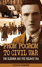 From pogrom to civil war : Tom Glennon and the Belfast IRA
