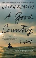 A good country : a novel