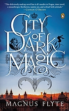 City of dark magic : a novel