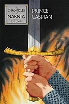 The chronicles of Narnia. Book 4, Prince Caspian : the return to Narnia