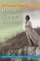 The uncollected writings of Marjorie Kinnan Rawlings