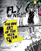 Fly by night : the new art of the club flyer