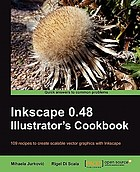Inkscape 0.48 illustrator's cookbook : 109 recipes to create scalable vector graphics with Inkscape