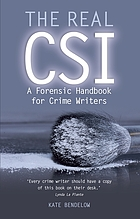 The real CSI : a forensic handbook for crime writers