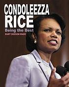 Condoleezza Rice : being the best