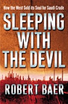 Sleeping with the devil : the truth about Saudi Arabia and their crude threat to the West