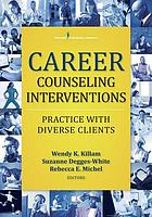 Career counseling interventions : practice with diverse clients