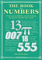 The book of numbers : from zero to infinity, an entertaining list of every number that counts
