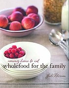 Wholefood for the family : coming home to eat