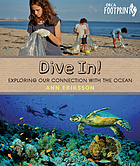 Dive in! : exploring our connection with the ocean