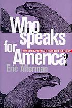 Who speaks for America? : why democracy matters in foreign policy