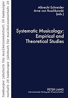 Systematic musicology : empirical and theoretical studies