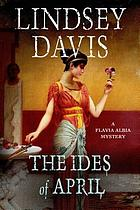 The Ides of April : a Flavia Albia mystery